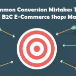 4 Common Conversion Mistakes That Small B2C E-Commerce Shops Make