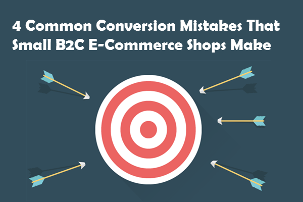 4-common-conversion-mistakes-that-small-b2c-e-commerce-shops-make