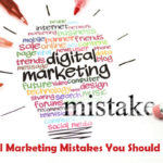Digital Marketing Mistakes You Should Avoid