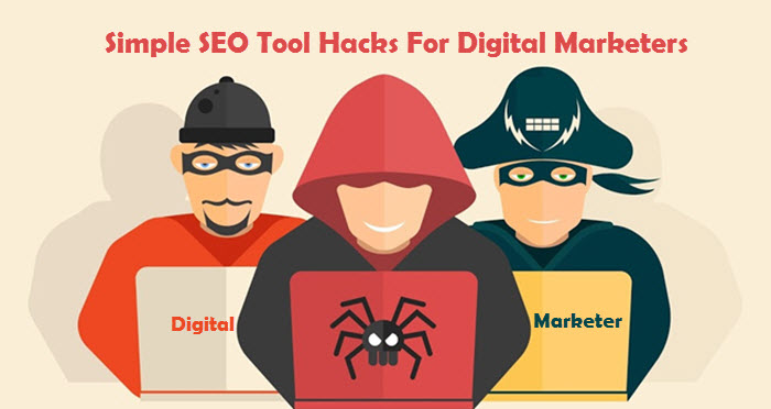 A Simple SEO Tool Hacks For Digital Marketers