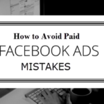 How To Avoid Paid Facebook Ads Mistakes