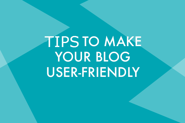10 Steps to Making Your Blog More User-Friendly
