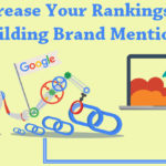 How To Increase Your Rankings By Building Brand Mentions