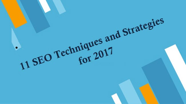 11 SEO Techniques and Strategies for 2017