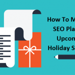 How To Make an SEO Plan For Upcoming Holiday Season