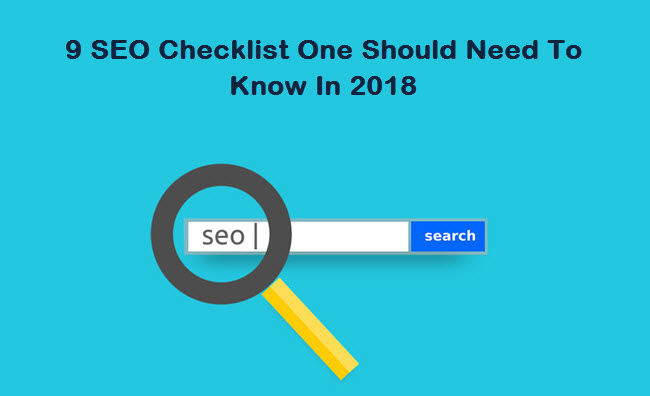 9 SEO Checklist One Should Need To Know In 2017