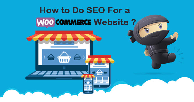 How to Do SEO For a WooCommerce Website