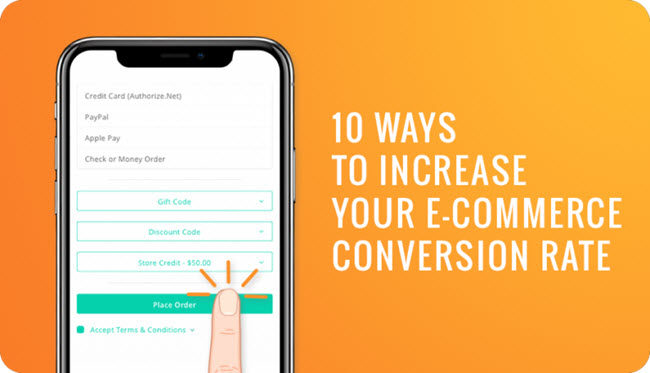10 Ways to Increase Conversions for Your E-commerce Store