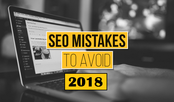 Most Common SEO Mistakes to Avoid in 2018