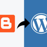Reasons you should migrate from Blogger to Word press today